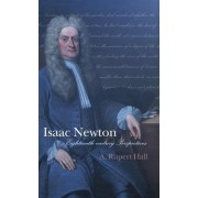 Isaac Newton by A. Rupert Hall