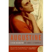 Augustine by Associate Professor of Classical Studies James J O'Donnell