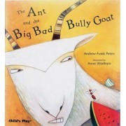 The Ant and the Big Bad Bully Goat by Andrew Peters