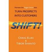 Shift! by Craig & Shanto Tibor Elias