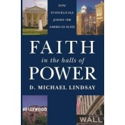 Faith in the Halls of Power by D. Michael Lindsay