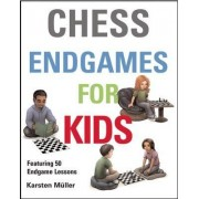 Chess Endgames for Kids by Karsten Muller