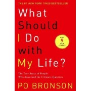 What Should I Do with My Life by P.O. Bronson