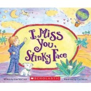 I Miss You, Stinky Face Board Book by Lisa McCourt