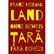 Tara. Fara dovezi. Land. Ohne beweis - Franz Hodjak