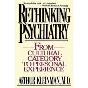 Rethinking Psychiatry by Arthur Kleinman