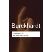 Judgements on History and Historians by Jacob Burckhardt