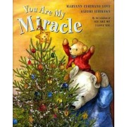 You Are My Miracle by Maryann Cusimano Love