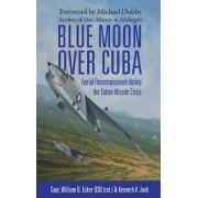 Blue Moon over Cuba by William B. Ecker