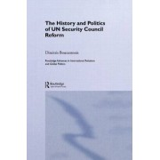 The History and Politics of UN Security Council Reform by Dimitris Bourantonis