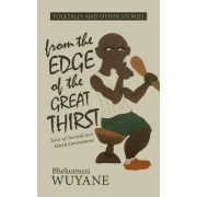Folktales and Other Stories from the Edge of the Great Thirst by Bhekumuzi Wuyane