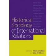 Historical Sociology of International Relations by Stephen Hobden