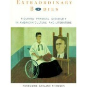 Extraordinary Bodies by Rosemarie Garland Thomson