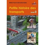 Petite Histoire des Transports (A Short History of Transport): Brilliant French Information Book Level 3 by Daniele Bourdais