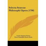 Selecta Senecae Philosophi Opera (1790) by Lucius Annaeus Seneca