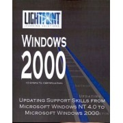 Updating Support Skills from Microsoft Windows NT 4.0 to Microsoft Windows 2000 by iUniverse.com