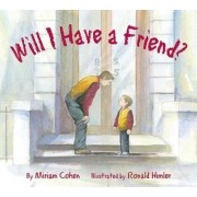 Will I Have a Friend? by Miriam Cohen