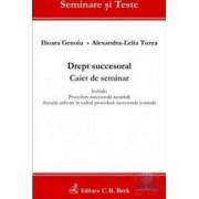 Drept succesoral. Caiet de seminar - Ilioara Genoiu Alexandr-Lelia Turza