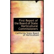 First Report of the Board of State Horticultural Commissioners by Californi State Board of Horticulture