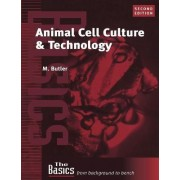 Animal Cell Culture and Technology by Michael Butler