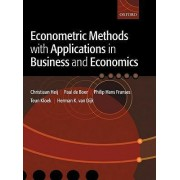 Econometric Methods with Applications in Business and Economics by Christiaan Heij