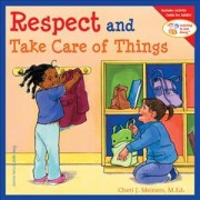 Respect and Take Care of Things by Cheri J. Meiners
