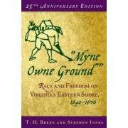 Myne Owne Ground by T. H. Breen