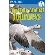 Amazing Animal Journeys by Liam O'Donnell