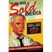 The Man Who Sold America by Jeffrey L. Cruikshank