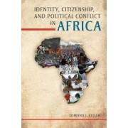 Identity, Citizenship, and Political Conflict in Africa by Edmond J. Keller