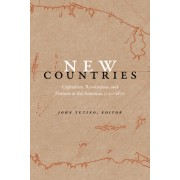 New Countries: Capitalism, Revolutions, and Nations in the Americas, 1750-1870