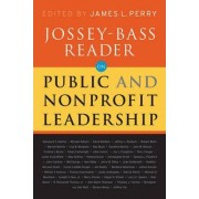 The Jossey-Bass Reader on Nonprofit and Public Leadership by Jossey-Bass Publishers