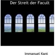 Der Streit Der Facultaten by Immanuel Kant