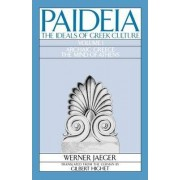 Paideia: The Ideals of Greek Culture: Volume I. Archaic Greece: The Mind of Athens by Werner Jaeger