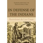 In Defense of the Indians by Bartolome De Las Casas