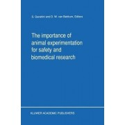 The Importance of Animal Experimentation for Safety and Biomedical Research by Silvio Garattini