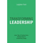 Transforming Leadership by Leighton Ford