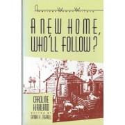 A New Home, Who'll Follow? by Caroline M. Kirkland