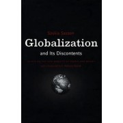 Globalization and Its Discontents by Saskia Sassen