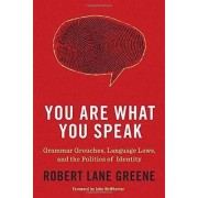 You are What You Speak by Robert Lane Greene