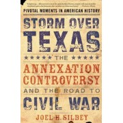 Storm over Texas by Joel H. Silbey