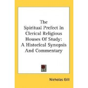 The Spiritual Prefect in Clerical Religious Houses of Study by Nicholas Gill