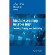 Machine Learning in Cyber Trust by Jeffrey J. P. Tsai