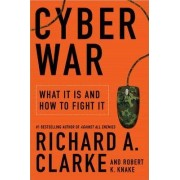 Cyber War by Richard A. Clarke