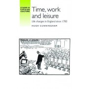 Time, Work and Leisure: Life Changes in England Since 1700