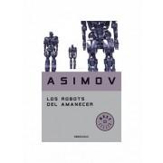 Los Robots Del Amanecer/ The Robots of Dawn by Isaac Asimov
