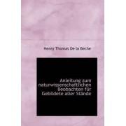 Anleitung Zum Naturwissenschaftlichen Beobachten F R Gebildete Aller St Nde by Henry Thomas De La Beche