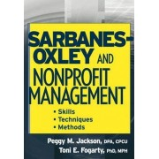 Sarbanes-Oxley and Nonprofit Management by Peggy M. Jackson