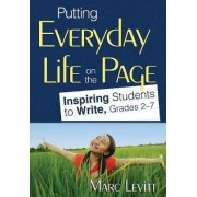 Putting Everyday Life on the Page by Marc J. Levitt