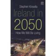 Ireland in 2050 by Stephen Kinsella